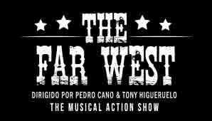 THE FAR WEST - SHOW MUSICAL DEL LEJANO OESTE