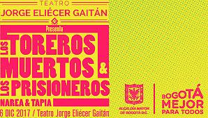 LOS TOREROS MUERTOS & LOS PRISIONEROS