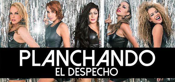 PLANCHANDO EL DESPECHO