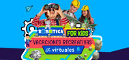 VACACIONES RECREATIVAS VIRTUALES ROBOTICA FOR KIDS